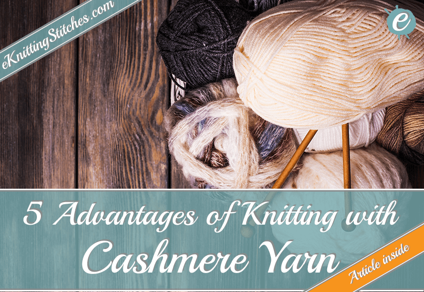 The advantages of Knitting with Cashmere Yarn
