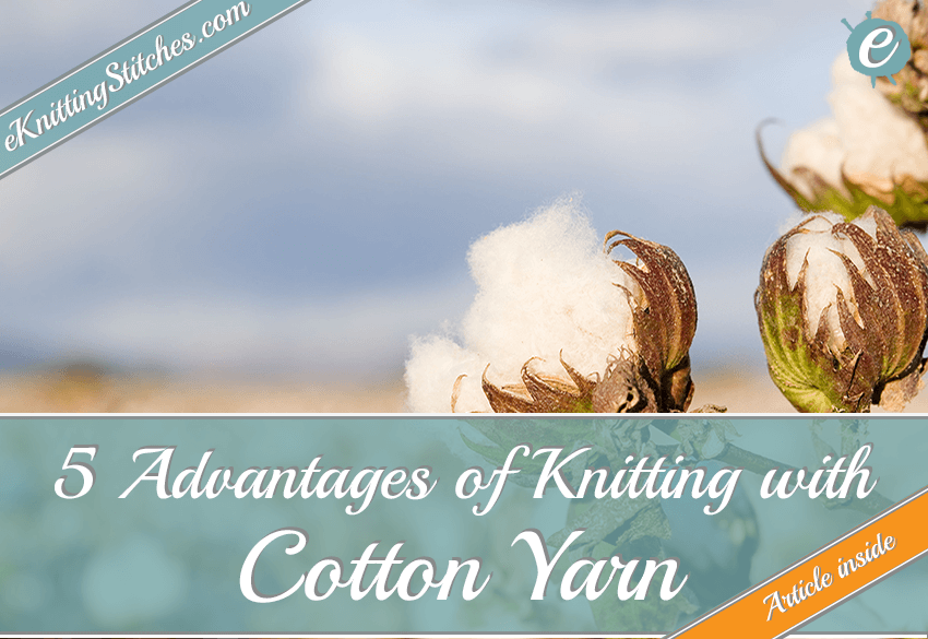 Advantages of Knitting with Cotton Yarn