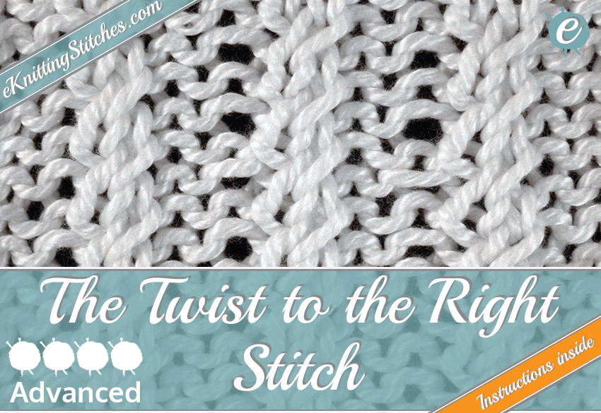 Twist To The Right Stitch Eknitting Stitches