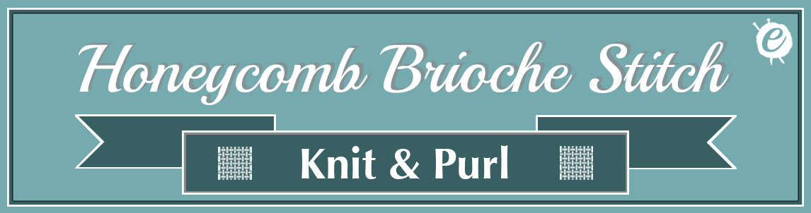 The Honeycomb Brioche Stitch Banner Title