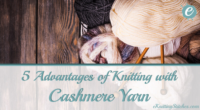 5 Advantages of Knitting with Cashmere Yarn Title