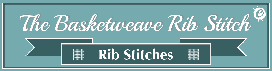 The Basketweave Rib Stitch Banner Title