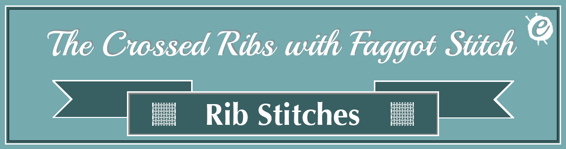 The Crossed Ribs with Faggots Stitch Banner Title