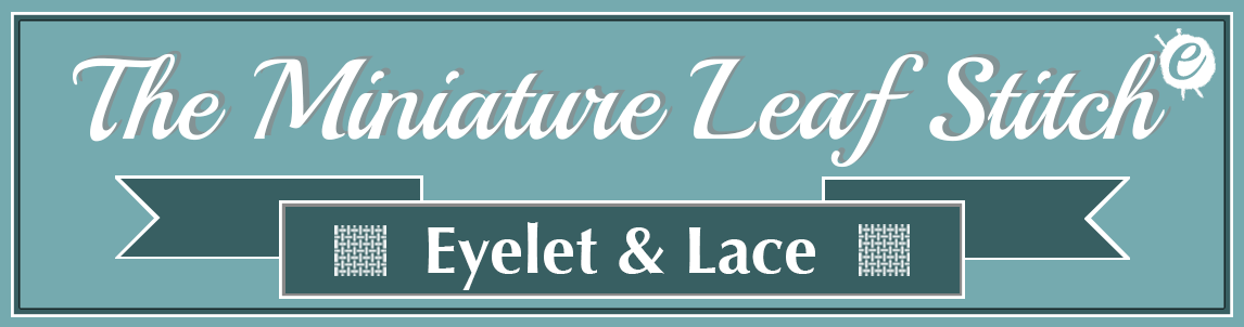 The Miniature Leaf Stitch Banner Title