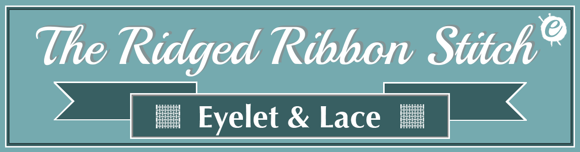 Ridged Ribbon Stitch Banner